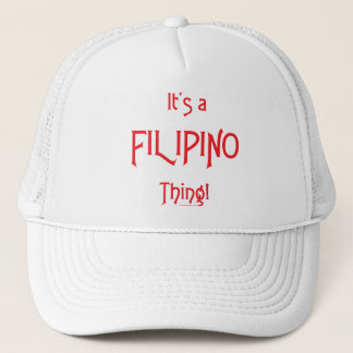 It's a Filipino Thing! Trucker Hat