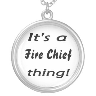 It's a fire chief thing! round pendant necklace