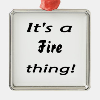 It's a fire thing! Silver-Colored square decoration
