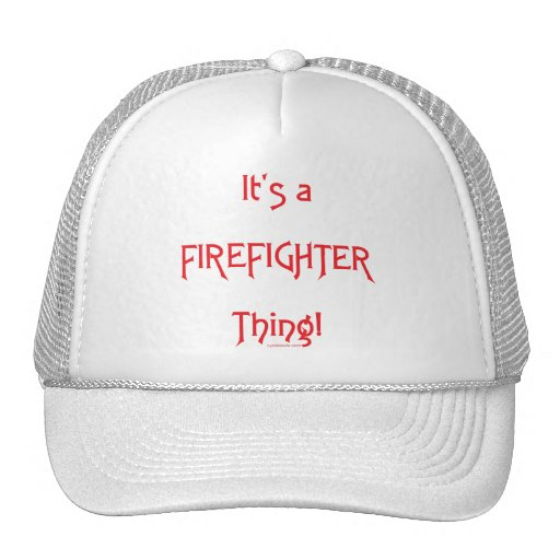 It's a Firefighter Thing! Hat