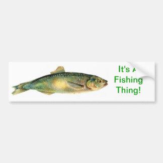 It's A Fishing Thing Car Bumper Sticker
