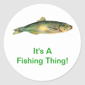 It's A Fishing Thing Round Sticker