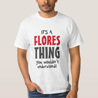 It's a FLORES thing T-shirts