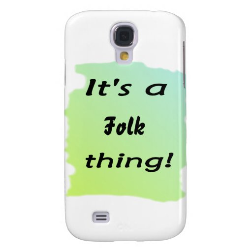 It's a Folk thing! Samsung Galaxy S4 Cover