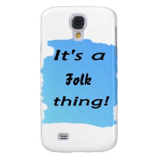 It's a Folk thing! Galaxy S4 Case
