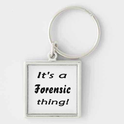It's a forensic thing! keychains