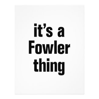 """its a fowler thing 8.5"""" x 11"""" flyer"""