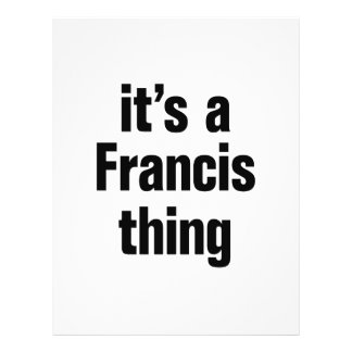 """its a francis thing 8.5"""" x 11"""" flyer"""