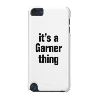 its a garner thing iPod touch (5th generation) case