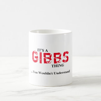 IT'S A GIBBS THING! You Wouldn't Understand Basic White Mug