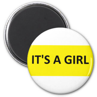 ITS A GIRL YELLOW 6 CM ROUND MAGNET