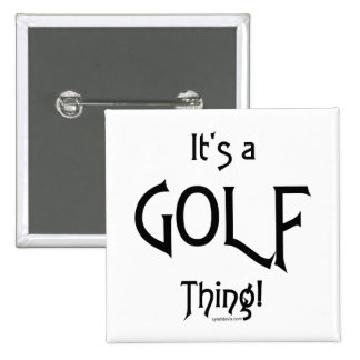 It's a Golf Thing! Buttons