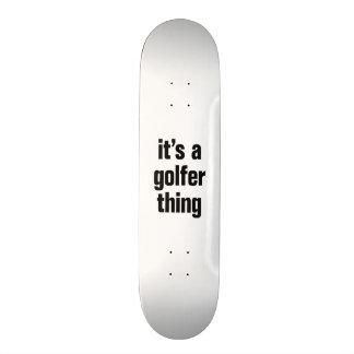 its a golfer thing skate board