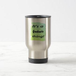 It's a Graduate thing Coffee Mugs