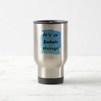 It's a Graduate thing Mug