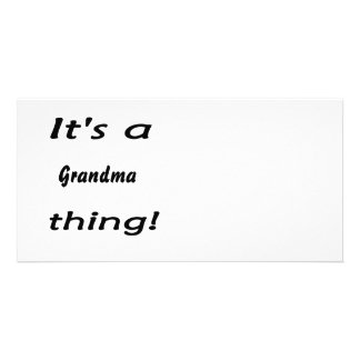 It's a grandma thing! photo card template