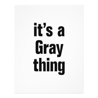 """its a gray thing 8.5"""" x 11"""" flyer"""