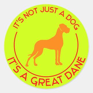 it's a Great Dane Classic Round Sticker