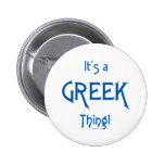 It's a Greek Thing! 6 Cm Round Badge