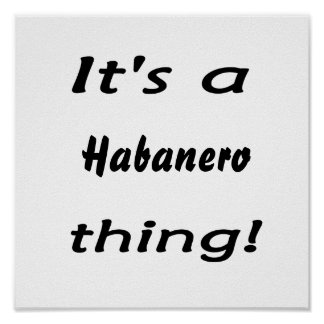 It's a Habanero thing! Poster