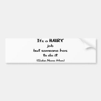 It's a Hairy Job Bumper Sticker