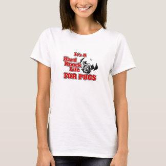 It's a Hard Life for Pugs - Women's T-shirt