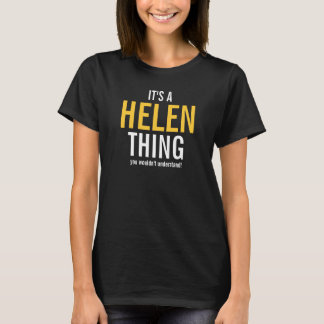 It's a Helen thing you wouldn't understand! T-Shirt