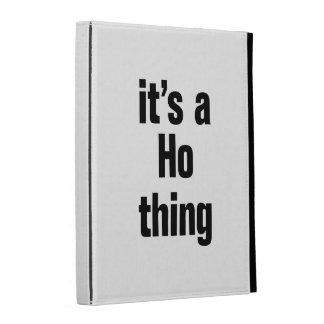its a ho thing iPad folio cases