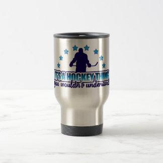 It's A Hockey Thing Travel Mug