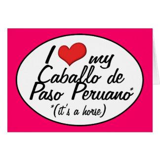 It's a Horse! I Love My Caballo de Paso Peruano Greeting Card