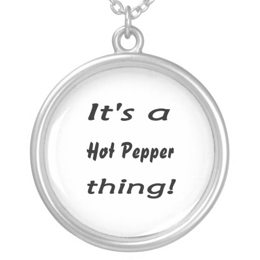 It's a hot pepper thing! necklaces