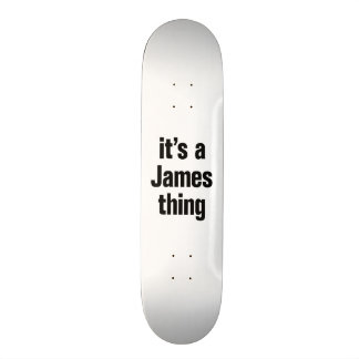 its a james thing skate board deck