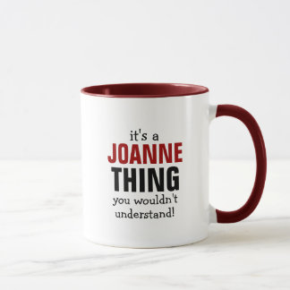 It's a Joanne thing you wouldn't understand Mug