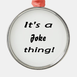 It's a joke thing! Silver-Colored round decoration