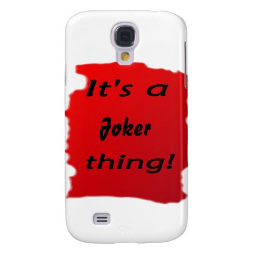 It's a joker thing! galaxy s4 covers