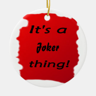 It's a joker thing! Double-Sided ceramic round christmas ornament