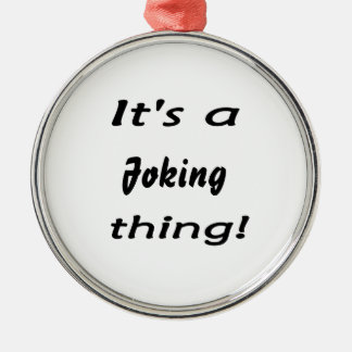It's a joking thing! Silver-Colored round decoration