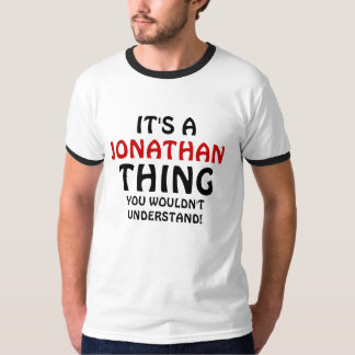 It's a Jonathan thing you wouldn't understand T Shirt