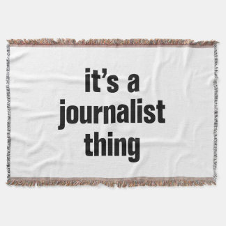 its a journalist thing