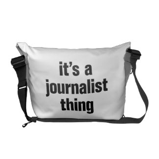its a journalist thing messenger bags