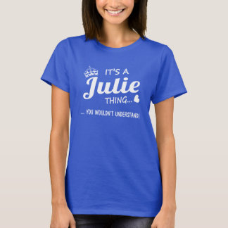 It's a Julie thing T-Shirt