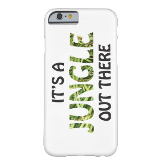 IT'S A JUNGLE OUT THERE BARELY THERE iPhone 6 CASE