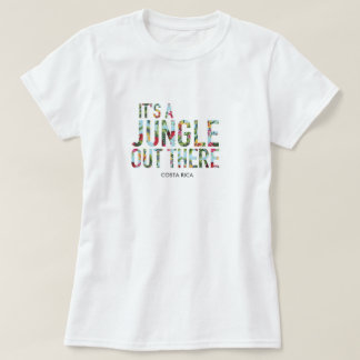 It's a Jungle Out There Costa Rica Souvenir Tee