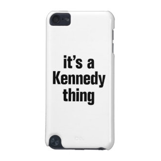its a kennedy thing iPod touch 5G case