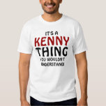 It's a Kenny thing you wouldn't understand! Tshirt