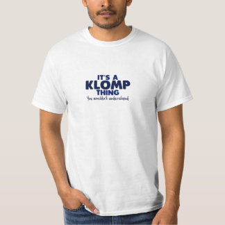 It's a Klomp Thing Surname T-Shirt