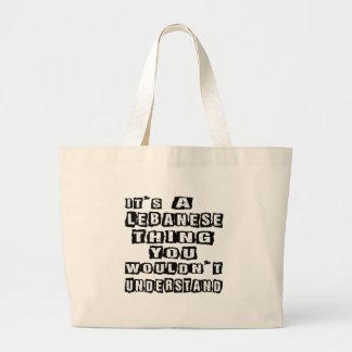It's a Lebanese thing you wouldn't understand Large Tote Bag