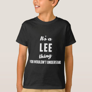 It's a Lee Thing - You Wouldn't Understand T-Shirt