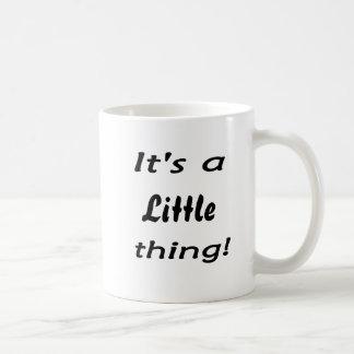 It's a little thing! mug