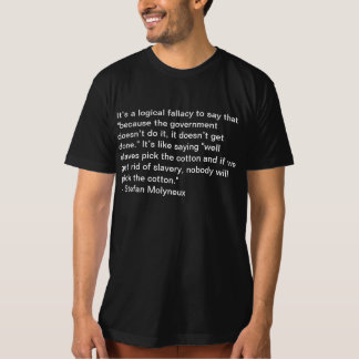 It's a logical fallacy to say T-Shirt